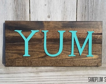 Yum Sign - Yum Kitchen Sign - Kitchen Wood Sign - Kitchen Sign - Kitchen Wall Decor - Kitchen Gifts - Dining Room Sign - Dining Room Decor