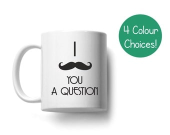 I mustache (must ask) you a question mug