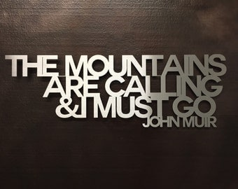 The Mountains Are Calling And I Must Go - Metal Wall Art - Art - Metal Art - Wall Art - Silver Art - Home Decor