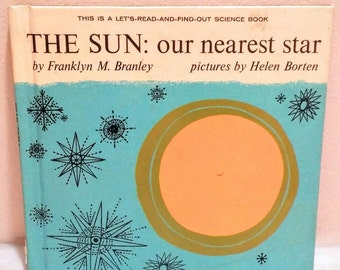 1961 The Sun: Our Nearest Star vintage children's book Science book