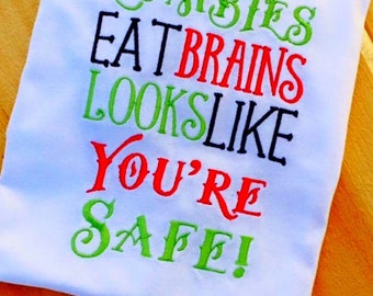 Instant Download: Zombies Eat Brains Looks Like You're Safe Embroidery Design