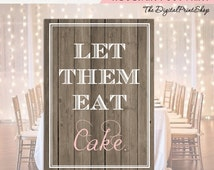 Let them Eat Cake - wedding cake table Sign wooden Wedding rustic chic sign Reception Decoration Digital Personalized Printable downloadable
