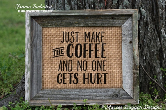Framed Coffee House | Make the Coffee No One Gets Hurt | Housewarming Gift | funny | Java | Coffee | #0215