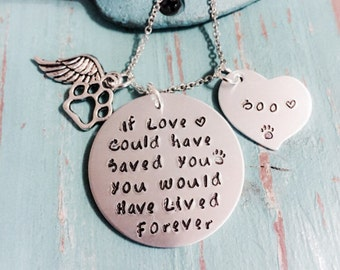 Pet Memorial Jewelry - Loss of Pet Necklace -  Dog Cat Hand Stamped Jewelry - If Love Could Have Saved you