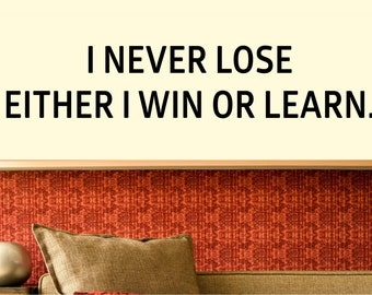 I NEVER LOSE - Motivational Home Decal Wall Art Sticker Success Business Office
