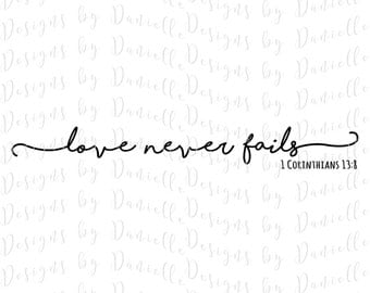 Attirant Love Never Fails SVG Cutting File U2022 1 Corinthians 13:8 U2022 Bible Quote U2022