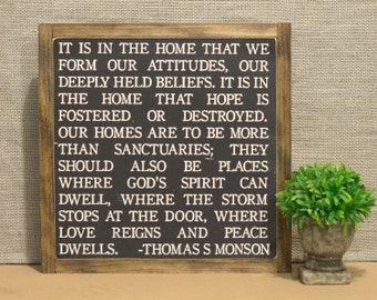 Home Quote, Thomas S Monson Quote, 12 X 12,  It Is In The Home Quote, Quote About Home Sign