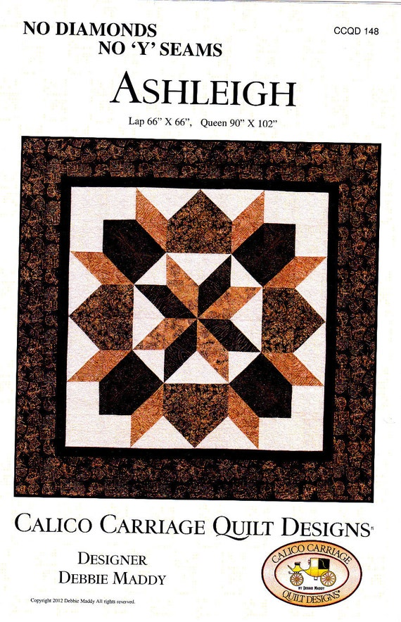 Quilt Patterns With Y Seams : ASHLEIGH - No Diamonds or Y Seams - Designer - Debbie Maddy For: Calico Carriage Quilt Designs ...