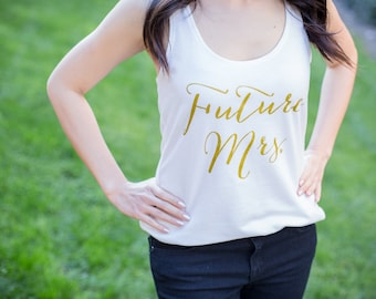 Furture Mrs, Wifey Tank Top, Bride Shirt, Bridal Top, Gifts for Bride to be, Wifey top, Bride Shirt, Bridal Shower Gift, Bachelorette Party