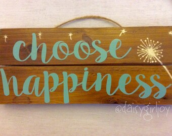 Rustic hand painted Wooden Sign Choose Happiness shabby chic