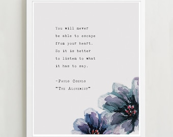 Paulo Coelho from The Alchemist quote poster, you will never escape your heart, wall art, typography poster, inspirational quote