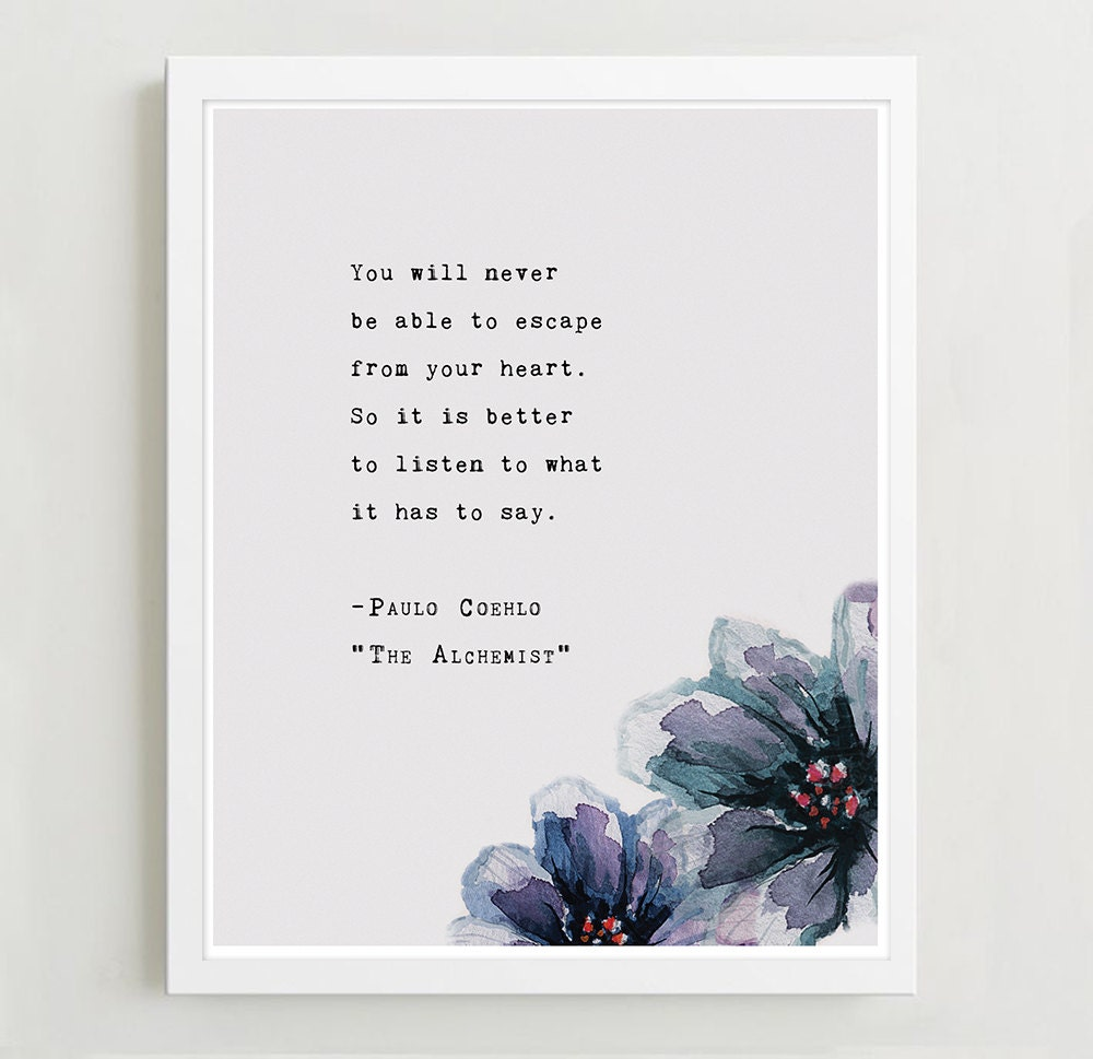 poetry book paulo coelho from the alchemist quote poster you will never escape your heart wall art typography poster inspirational quote