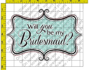 Will You Be My Bridesmaid? - Edible Cake and Cupcake Topper For Birthday's and Parties! - D118