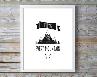 Black and White Nursery Prints, Climbing Poster, Adventure Wall Art, Climb Every Mountain, Mountain Print Nursery Decor, Teen Boys Pictures