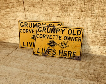 Grumpy old Chevrolet Corvette owner lives here metal sign.