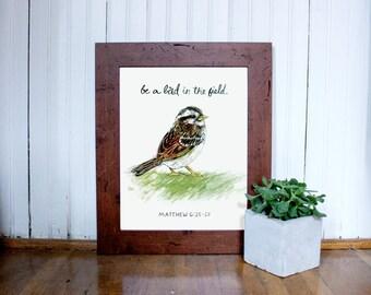 Be A Bird In The Field | Matthew 6:25 Wall Art Print