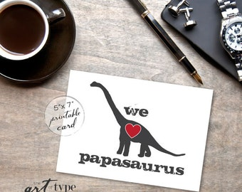 We Love Papasaurus Valentines Dad Card Fathers Day INSTANT DOWNLOAD 5x7 Printable Card Papa Birthday Daughter Father Dinosaur Brontasaurus