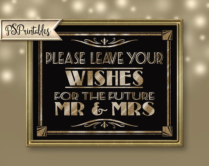 Wishes for the future Mr and Mrs - Printable - Art Deco-Roaring 20's-Great Gatsby Sign -  instant download - DIY-black and gold wedding