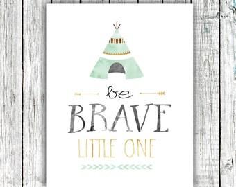Nursery/Children's Art Printable, Be Brave Little One, Tribal Nursery, Printable Art, Digital Download #565