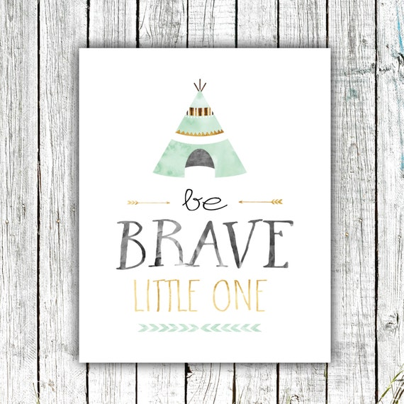 Nursery/Children's Art Printable, Be Brave Little One, Tribal Nursery, Printable Art, Digital Download Size 8x10 #565
