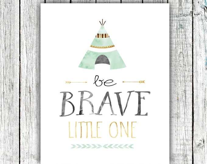 Nursery/Children's Art Printable, Be Brave Little One, Tribal Nursery, Printable Art, Digital Download #565