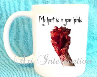 Bloody Valentines Day mugs - You have my heart in your hands etc....