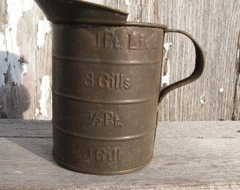 Vintage Measuring Tin Gills Measuring Pitcher Rustic Tin Measuring Cup 1 Pt Liq'd