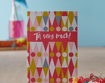 Ta Very Much! Greetings Card