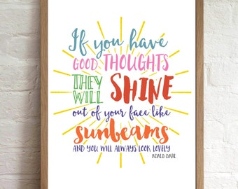 Roald Dahl Inspirational Quote, If you have Good Thoughts, Typography Art Print, Inspirational Quote, Positive Thinking Print,