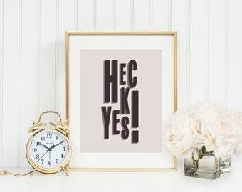 Heck Yes Print