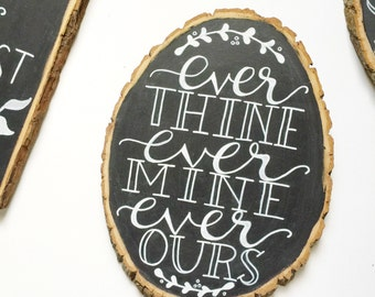 Ever Thine Ever Mine Ever Ours - Live edge wood sign