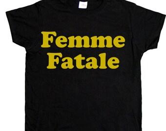 Femme Fatale -- Women's T-Shirt