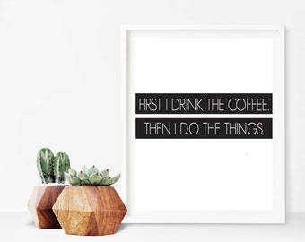 Drink Coffee Saying Digital Print