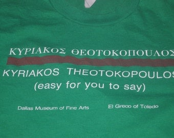 Vintage Easy For You To Say Dallas Museum of Fine Arts El Greco of Toledo Cartoon Poly-Cotton 80s t-shirt