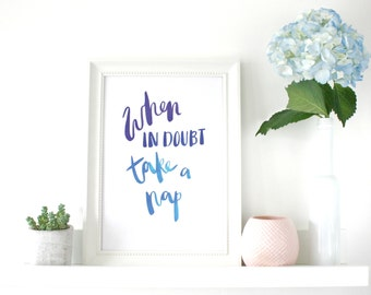 A4 print 'when in doubt take a nap' - hand lettered print / brush lettered print / motivational wall art