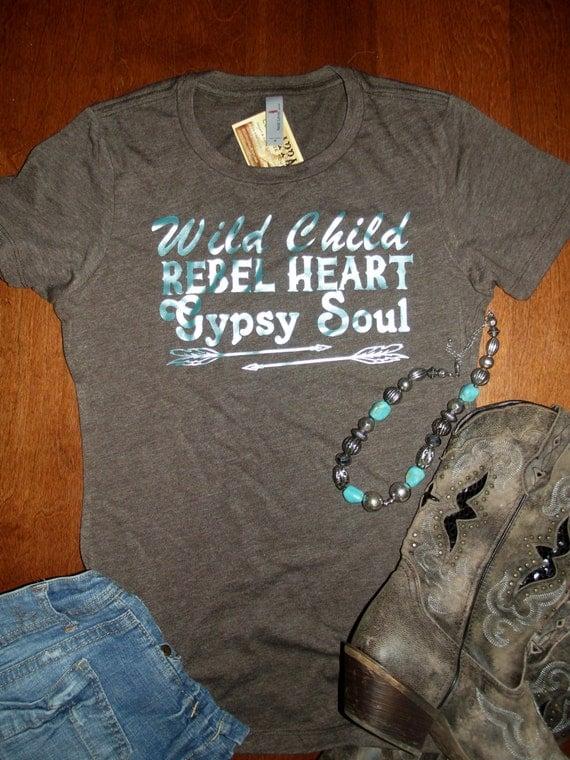 wild child shirt gypsy soul shirt rebel heart t shirt. Black Bedroom Furniture Sets. Home Design Ideas