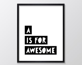 Monochrome Nursery Print, A Is For Awesome Nursery Art Print, Poster, Wall Decor, Black and White