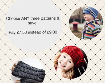 Choose ANY three patterns and save - Pay only GBP 7.50 instead of GBP 9.00!