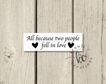 Because Two People Fell In Love Vinyl Decal