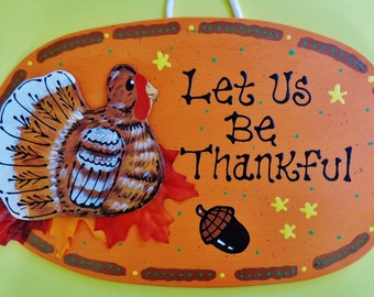 Let Us Be Thankful TURKEY THANKSGIVING SIGN Autumn Fall Wall Hanger Plaque Decor Handcrafted Hand Painted