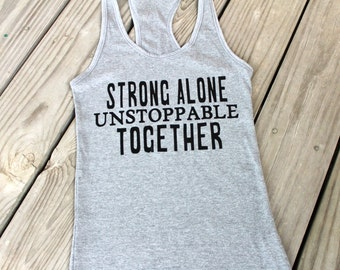 Strong alone unstoppable together tank top