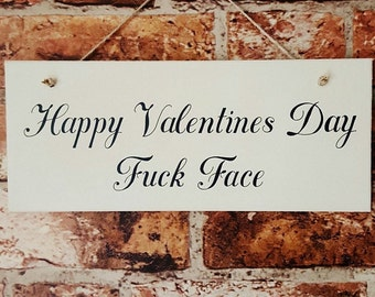 Handmade profanity Valentines Day Sign