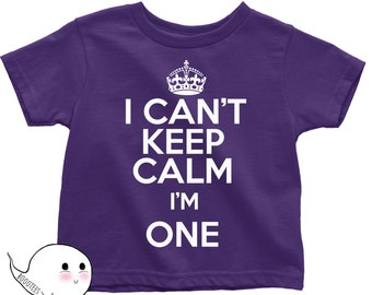 First Birthday Shirt I CAN'T KEEP CALM I'm One T-Shirt T Shirt Tee Kid Funny Gift Present 1 Year Old 1st Happy Birthday Party Funny Boy Girl