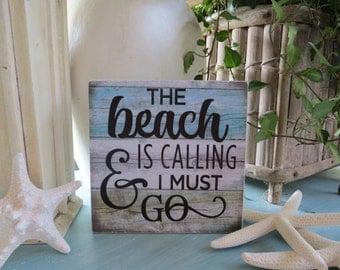 "Wood Sign, Wood Beach Sign, ""The Beach is Calling and I Must Go"", Beach house Decor, Beach Lover Sign"