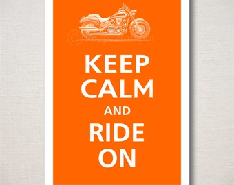 Keep Calm and RIDE ON Motorcycle Typography Art Print 13x19 (Featured color: Orange--choose your own colors)
