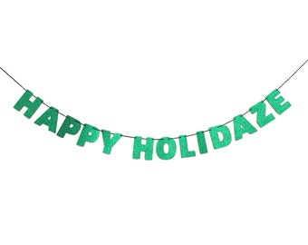 HAPPY HOLIDAZE Glitter Banner Wall Hanging - Christmas Decorations - Christmas Party Decor - Customizable Christmas Banner