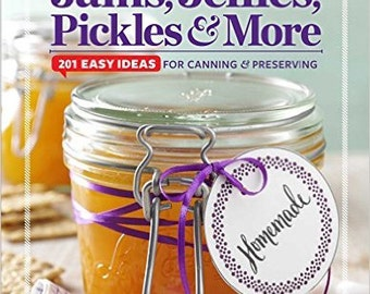Taste of Home Jams, Jellies, Pickles & More: 201 Eay Ideas for Canning and Preserving