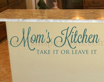 Mom's Kitchen Take It or Leave It wall decal
