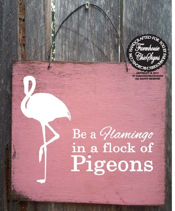 flamingo sign, flamingo decor, be a flamingo in a flock of pigeons, pink decor, pink sign, tropical decor, 3/234