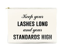 Keep your lashes long and your standards high - Makeup Pouch